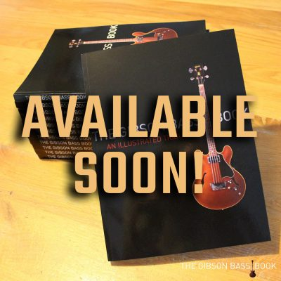 AVAILABLE SOON, The Gibson bass Book 2020